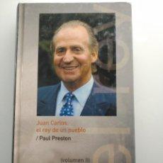Libros de segunda mano: JUAN CARLOS REY DE ESPAÑA, POR LAURA PRESTON (VOLUMEN II) BIOGRAFÍAS VIVAS ABC.. Lote 198257781