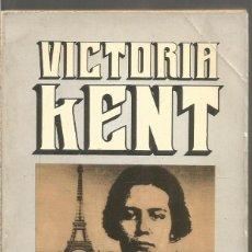 Libros de segunda mano: VICTORIA KENT. CUATRO AÑOS DE MI VIDA 1940-1944. BRUGUERA. Lote 198958087