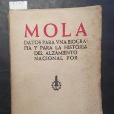 Libros de segunda mano: MOLA, DATOS PARA UNA BIOGRAFIA Y PARA LA HISTORIA DEL ALZAMIENTO NACIONAL, JOSE M IRIBARREN. Lote 199237630