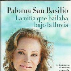 Libros de segunda mano: PALOMA SAN BASILIO-PALOMA,LA NIÑA QUE BAILABA BAJO LA LLUVIA.AGUILAR.2014.. Lote 200011120