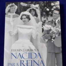 Libros de segunda mano: NACIDA PARA REINA: FABIOLA, UNA ESPAÑOLA EN LA CORTE DE LOS BELGAS (ESPASA FORUM) - URBIOLA, FERMÍN. Lote 200106681
