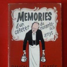 Libros de segunda mano: MEMÒRIES D'UN CAFETER DE NORANTA-SIS ANYS / RAMON RATÉS / EDI. POBOLEDA / 1980 / EN CATALÁN. Lote 200290410