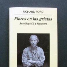 Livros em segunda mão: FLORES EN LAS GRIETAS. AUTOBIOGRAFÍA Y LITERATURA – RICHARD FORD – ANAGRAMA, 2012. Lote 200594578