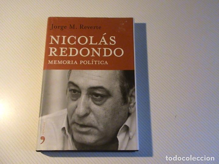 NICOLÁS REDONDO. MEMORÍA POLÍTICA (JORGE M. REVERTE) (Libros de Segunda Mano - Biografías)
