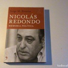 Libros de segunda mano: NICOLÁS REDONDO. MEMORÍA POLÍTICA (JORGE M. REVERTE) . Lote 200875892