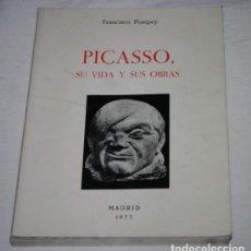 Libros de segunda mano: PICASSO SU VIDA Y SUS OBRAS, FRANCISCO POMPEY 1973, LIBRO. Lote 201104821