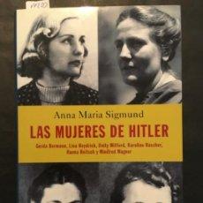 Libros de segunda mano: LAS MUJERES DE HITLER, ANNA MARIA SIGMUND, BORMANN, HEYDRICH, MITFORD, RASCHER, REITSCH Y WAGNER. Lote 201133347