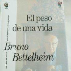 Libros de segunda mano: EL PESO DE UNA VIDA. BRUNO BETTELHEIM. (PSICOANÁLISIS/ FREUD). Lote 201180925