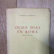 Libros de segunda mano: OCHO DIAS EN ROMA ANTONIO GONZALEZ CRONICAS DE VIAJE PAPA PIO XII 24X17CMS. Lote 201331680