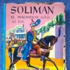 Libros de segunda mano: SOLIMÁN EL MAGNIFICO: SULTÁN DEL ESTE. LAMB, HAROLD.. Lote 202281031