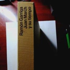 Libri di seconda mano: JUAN MARCH Y SU TIEMPO. RAMON GARRIGA. PRIMERA EDICION. Lote 202305428