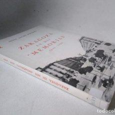 Libros de segunda mano: ZARAGOZA EN MIS MEMORIAS, 1899 – 1929. MIGUEL SANCHO IZQUIERDO.. Lote 202525238