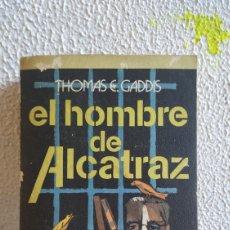 Libros de segunda mano: EL HOMBRE DE ALCATRAZ. THOMAS C. GADDIS.. Lote 202584818