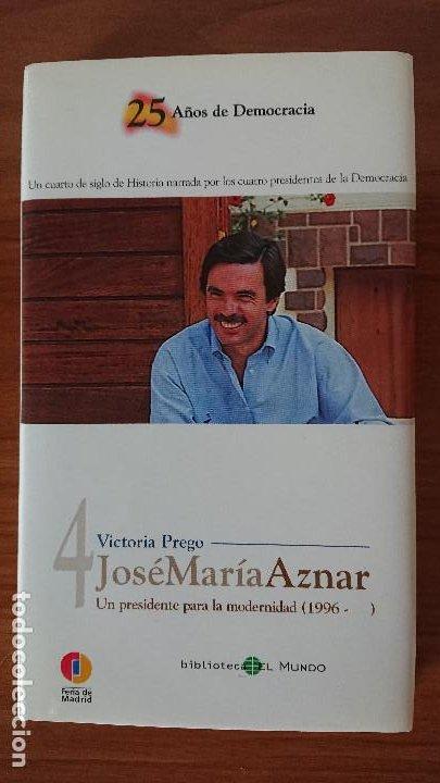 4 JOSÉ MARÍA AZNAR – UN PRESIDENTE DE LA MODERNIDAD (1996- ) - COLECCIÓN 25AÑOS DE DEMOCRACIA.- BI (Libros de Segunda Mano - Biografías)