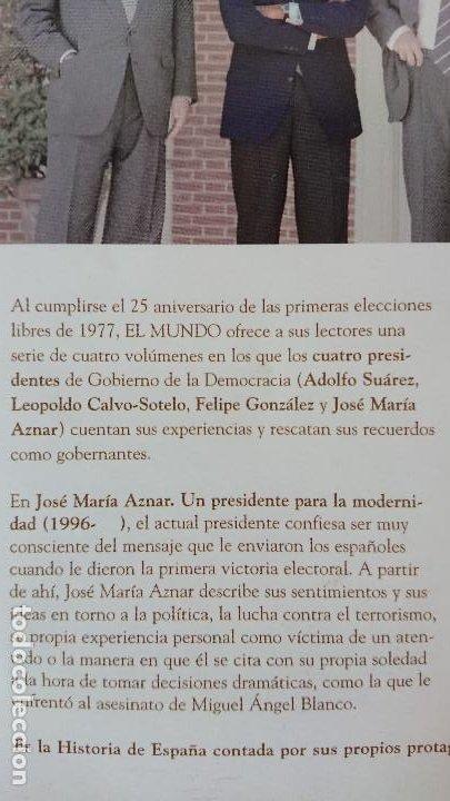 Libros de segunda mano: 4 José María Aznar – Un presidente de la modernidad (1996- ) - Colección 25años de Democracia.- Bi - Foto 3 - 202591977
