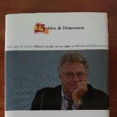 Libros de segunda mano: 3 FELIPE GONZÁLEZ – EL PRESITENTE DEL CAMBIO (1982-1996) - COLECCIÓN 25AÑOS DE DEMOCRACIA.- BIBLIOTE. Lote 202593786
