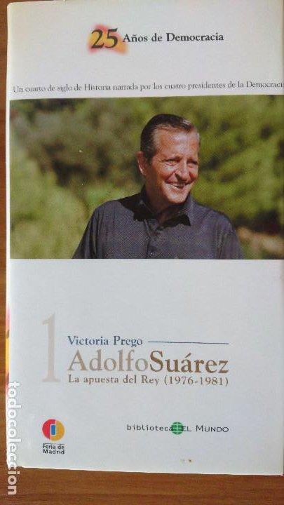 1 ADOLFO SUÁREZ – LA APUESTA DEL REY (1176-1981) - COLECCIÓN 25AÑOS DE DEMOCRACIA.- BIBLIOTECA EL MU (Libros de Segunda Mano - Biografías)