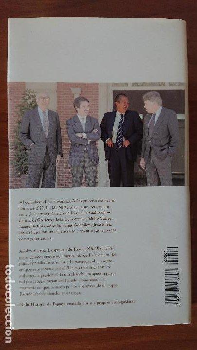 Libros de segunda mano: 1 ADOLFO SUÁREZ – La Apuesta del Rey (1176-1981) - Colección 25años de Democracia.- Biblioteca EL MU - Foto 2 - 202594677