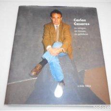 Libros de segunda mano: CARLOS CASARES OS AMIGOS, AS IMAXES ,AS PALABRAS ( GALLEGO) Q581W. Lote 202748168