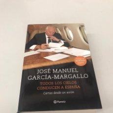 Libros de segunda mano: TODOS LOS CIELOS CONDUCEN A ESPAÑA. Lote 203065862