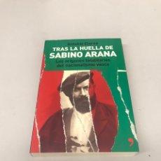 Libros de segunda mano: TRAS LA HUELLA DE SABINO ARANA. Lote 203066580