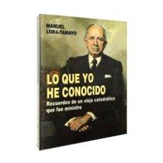 Libros de segunda mano: LO QUE YO HE CONOCIDO: RECUERDOS DE UN VIEJO CATEDRÁTICO QUE FUE MINISTRO / LORA-TAMAYO / ((1993)). Lote 203941421