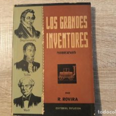 Libros de segunda mano: LOS GRANDES INVENTORES MODERNOS.R.ROVIRA.ED.DIFUSION.1947. Lote 204197702