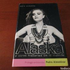 Libros de segunda mano: ALASKA Y OTRAS HISTORIAS DE LA MOVIDA LOQUILLO RAFA CERVERA PEDRO ALMODÓVAR PLAZA Y JANÉS 2002. Lote 204247853