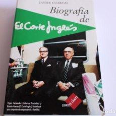 Libros de segunda mano: BIOGRAFIA DE EL CORTE INGLES / JAVIER CUARTAS. Lote 204604308