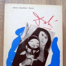 Libros de segunda mano: LIBRO DALÍ DE PRIMERA MÁ RAMON GUARDIOLA I ROURA. Lote 204970338