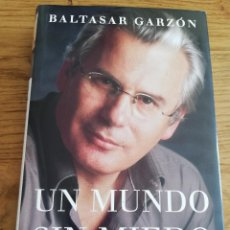 Libros de segunda mano: UN MUNDO SIN MIEDO (BALTASAR GARZÓN). Lote 205101172