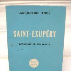 Libros de segunda mano: RARO FRANCES 1965 SAINT-EXUPERY L'HOMME ET SON OEUVRE - CORREO FOTOS AVIACION AÑOS 20. EL PRINCIPITO. Lote 205257631