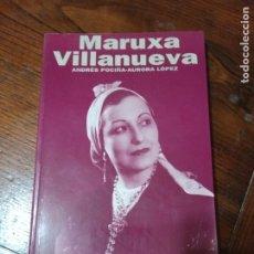 Libros de segunda mano: MARUXA VILLANUEVA-ANDRES POCIÑA/AURORA LOPEZ.. Lote 205439306