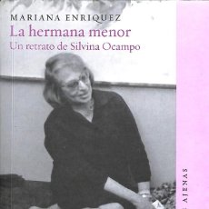 Libros de segunda mano: LA HERMANA MENOR UN RETRATO DE SILVINA OCAMPO. Lote 205525927