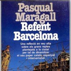 Libros de segunda mano: REFENT BARCELONA - PASQUAL MARAGALL - EDITORIAL PLANETA - RAMON LLULL. ASSAIG. Lote 206221576