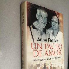 Libros de segunda mano: UN PACTO DE AMOR, MI VIDA JUNTO A VICENTE FERRER / ANNA FERRER / ESPASA 2009. Lote 206224606