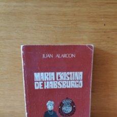 Libros de segunda mano: MARÍA CRISTINA DE HABSBURGO JUAN ALARCÓN. Lote 206236698
