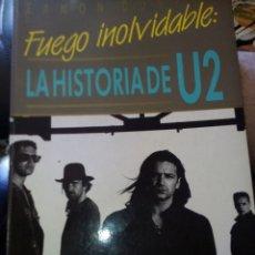 Libros de segunda mano: FUEGO INOLVIDABLE LA HISTORIA DE U2. Lote 206428806