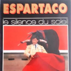 Libros de segunda mano: ESPARTACO. LE SILENCE DU SOLEIL. TEXTE EN FRANÇAIS. TAUROMAQUIA. TAUREAU. JUAN ANTONIO RUIZ ESPARTAC. Lote 206437973