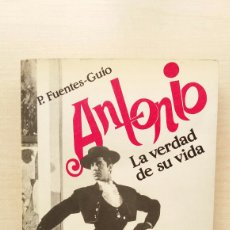 Libros de segunda mano: ANTONIO. LA VERDAD DE SU VIDA. PEDRO FUENTES GUÍO. FUNDAMENTOS, 1990.. Lote 206442942