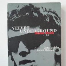 Libros de segunda mano: VELVET UNDERGROUND. NOISE ROCK - VICTOR BOCKRIS & GERARD MALANGA - ED. LA MÁSCARA 1992. Lote 206464350