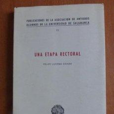 Libros de segunda mano: UNA ETAPA RECTORAL. FELIPE LUCENA CONDE. PUBLICACIONES DE LA ASOCIACIÓN DE LA ASUS. SALAMANCA. Lote 206508560