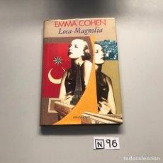 Libros de segunda mano: EMMA COHEN LOCA MAGNOLIA. Lote 206511838