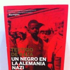 Libros de segunda mano: TESTIGO DE RAZA - UN NEGRO EN LA ALEMANIA NAZI, DE HANS J. MASSAQUOI. PAPEL DE LIAR, 1ª ED. 2009. Lote 51191068