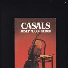 Libros de segunda mano: CASALS, PAU (1876 - 1973) - JOSEP M. CORREDOR - BIOGRAFIAS SALVAT 1985 / ILUSTRADO. Lote 206803307