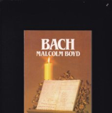 Libros de segunda mano: BACH, JOHANN SEBASTIAN (1685-1750) - MALCOLM BOYD - BIOGRAFIAS SALVAT 1985 / ILUSTRADO. Lote 206806927