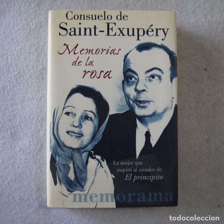 MEMORIAS DE LA ROSA - CONSUELO DE SAINT-EXUPÉRY - EDICIONES B - 2000 (Libros de Segunda Mano - Biografías)