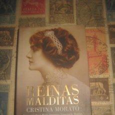 Libros de segunda mano: REINAS MALDITAS / CRISTINA MORATÓ / PLAZA & JANÉS-2014 / TAPA DURA / DE OCASIÓN.. Lote 206987377