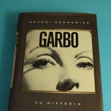 Libros de segunda mano: GARBO SU HISTORIA. ANTONI GRONOWICZ. Lote 207051156