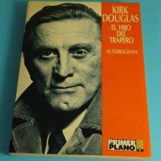 Libros de segunda mano: KIRK DOUGLAS. EL HIJO DEL TRAPERO (AUTOBIOGRAFIA). PRIMER PLANO. EDICIONES B. Lote 207051453